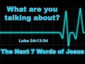 The Next 7 Words of Jesus 3